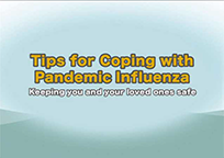 Tips for Coping with Pandemic Influenza Keeping you and your loved ones safe